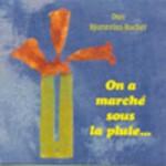 ON A MARCHé SOUS LA PLUIE