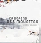 CA DéPEND DES MOUETTES - LIVE AU BALOARD
