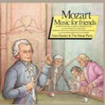 MOZART - MUSIC FOR FRIENDS