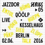 QÖÖLP LIVE KESSELHAUS BERLIN 02 06 2