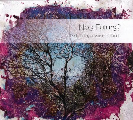 NOS FUTURS ?