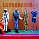 CARAVAGGIO #2