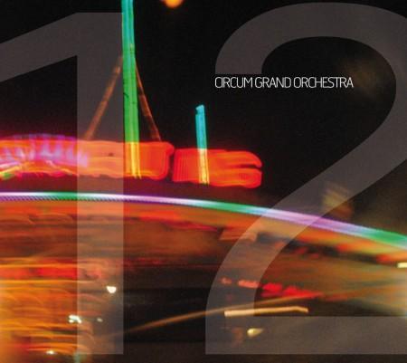 CIRCUM GRAND ORCHESTRA 12
