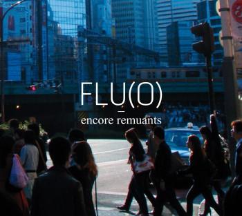 FLU(O) ENCORE REMUANTS