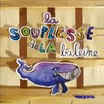 LA SOUPLESSE DE LA BALEINE