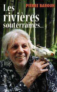 Les Rivières souterraines... Pierre Barouh