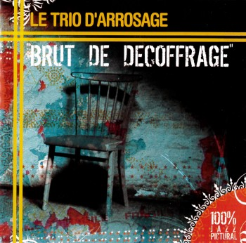 BRUT DE DECOFFRAGE