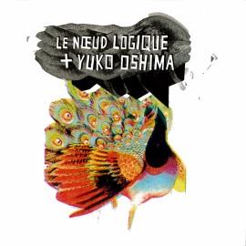 LE NOEUD LOGIQUE + YUKO OSHIMA