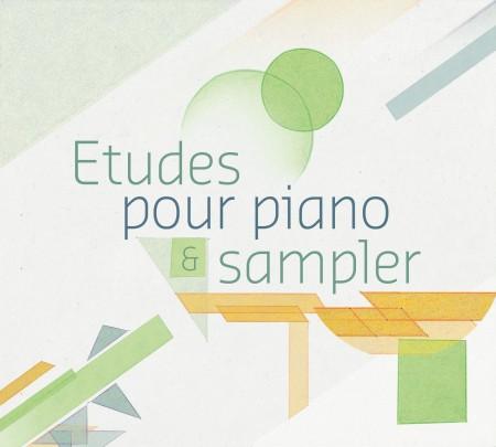 ETUDES POUR PIANO & SAMPLER