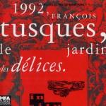 1992, LE JARDIN DES DELICES