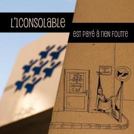 L'1CONSOLABLE EST PAYE A RIEN FOUTRE