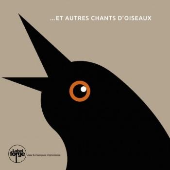 ...ET AUTRES CHANTS D'OISEAUX