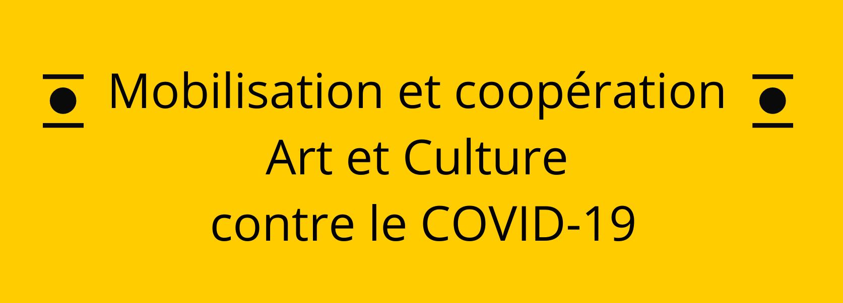 MOBILISATION ARTS ET CULTURE CONTRE LE COVID-19