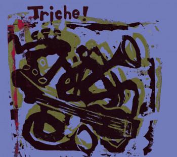 TRICHE !