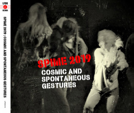 SPIME 2019 : COSMIC AND SPONT ANEOUS GESTURES