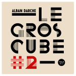 LE GROS CUBE #2