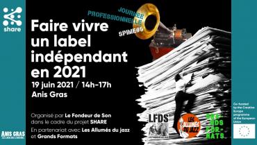 FAIRE VIVRE UN LABEL DISCOGRAPHIQUE  INDÉPENDANT EN 2021