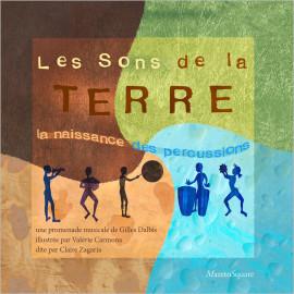 LES SONS DE LA TERRE : LA NAISSANCE DES PERCUSSIONS