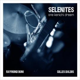 SELENITES : ONE KENICHI DREAM