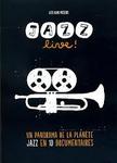 DVD JAZZ LIVE :  UN PANORAMA DE LA PLANèTE JAZZ EN 10 DOCUMENTAIRES